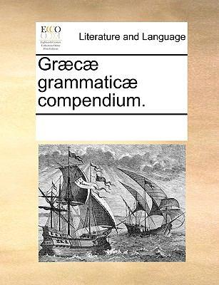 Grc Grammatic Compendium. 9781170071267