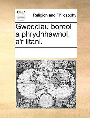 Gweddiau Boreol a Phrydnhawnol, A'r Litani. 9781170248539