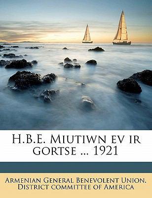 H.B.E. Miutiwn Ev IR Gortse ... 1921 9781177648448
