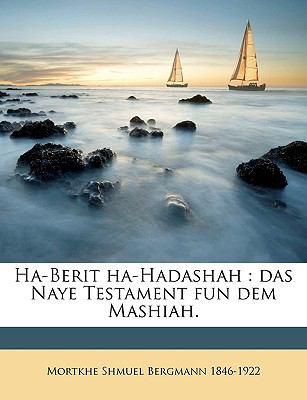 Ha-Berit Ha-Hadashah: Das Naye Testament Fun Dem Mashiah. 9781174903502