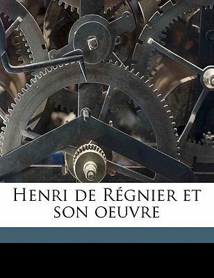 Henri de Regnier Et Son Oeuvre 9781178199536