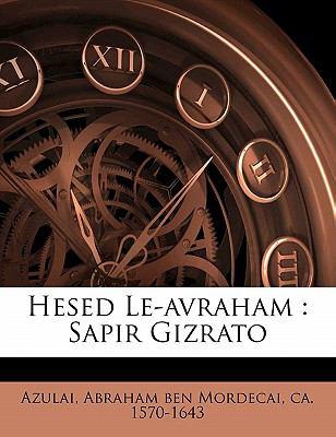 Hesed Le-Avraham: Sapir Gizrato 9781172065936