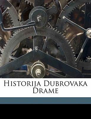 Historija Dubrovaka Drame 9781173148324