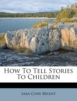 How to Tell Stories to Children 9781179495002