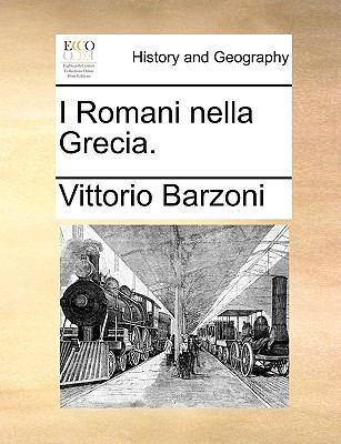 I Romani Nella Grecia. 9781170348833