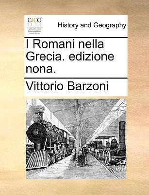 I Romani Nella Grecia. Edizione Nona. 9781170719015