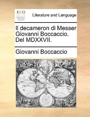 Il Decameron Di Messer Giovanni Boccaccio. del MDXXVII. 9781170687550