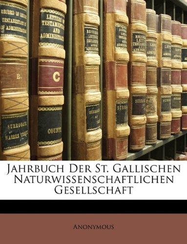 Jahrbuch Der St. Gallischen Naturwissenschaftlichen Gesellschaft 9781174750977