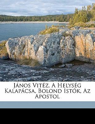 J Nos Vit Z, a Helys G Kalap CSA, Bolond Ist K, AZ Apostol 9781173155087