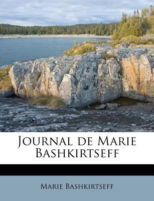 Journal de Marie Bashkirtseff 9781178691955