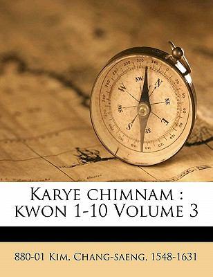 Karye Chimnam: Kwon 1-10 Volume 3 9781172188192