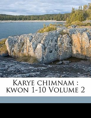 Karye Chimnam: Kwon 1-10 Volume 2 9781172235995