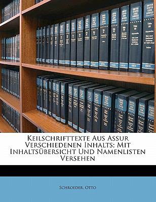 Keilschrifttexte Aus Assur Verschiedenen Inhalts; Mit Inhalts Bersicht Und Namenlisten Versehen 9781173157302