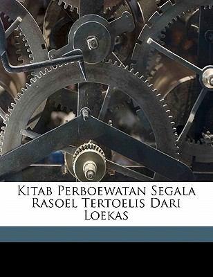 Kitab Perboewatan Segala Rasoel Tertoelis Dari Loekas 9781172070985
