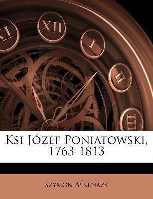Ksi J Zef Poniatowski, 1763-1813 9781178804713