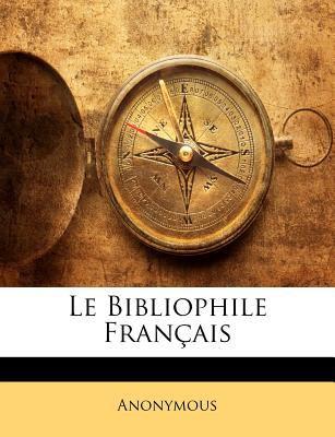 Le Bibliophile Fran Ais 9781172866243