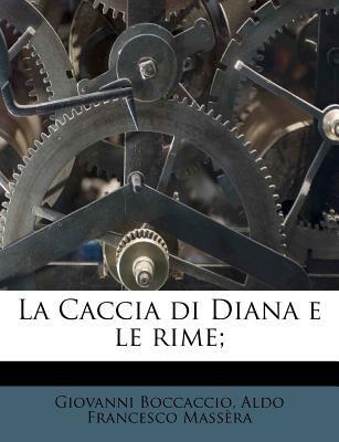 La Caccia Di Diana E Le Rime; 9781178809718