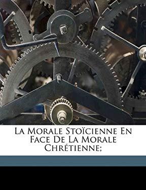 La Morale Sto Cienne En Face de La Morale Chr Tienne; 9781173139094