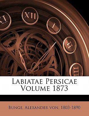 Labiatae Persicae Volume 1873 9781171983507