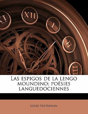 Las Espigos de La Lengo Moundino; Po Sies Languedociennes 9781177844789