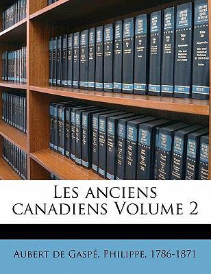 Les Anciens Canadiens Volume 2 9781173161071