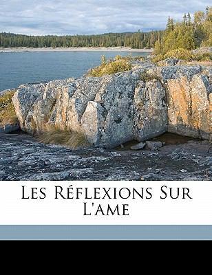 Les R Flexions Sur L'Ame 9781173170066