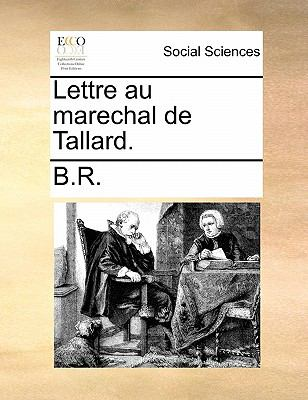 Lettre Au Marechal de Tallard. 9781170879825