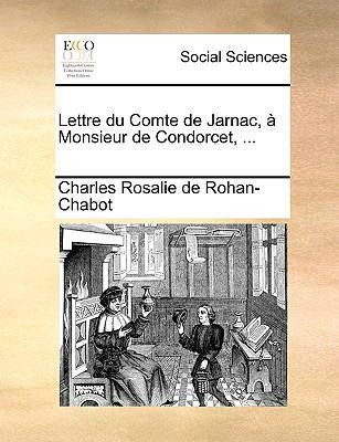 Lettre Du Comte de Jarnac, Monsieur de Condorcet, ... 9781170383896