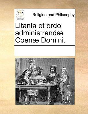 Litania Et Ordo Administrand] Coen] Domini. 9781171088301