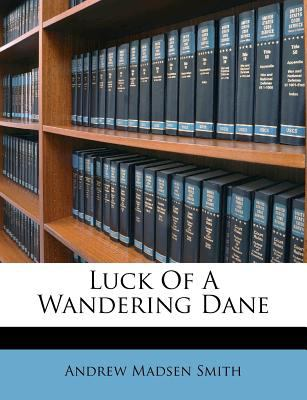 Luck of a Wandering Dane 9781179472294