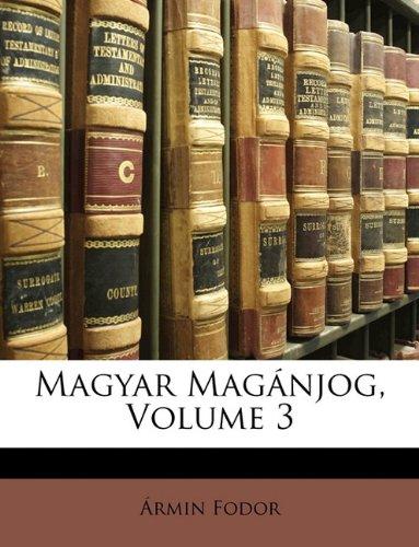 Magyar Magnjog, Volume 3 9781174683053