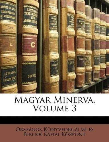 Magyar Minerva, Volume 3 9781174543616
