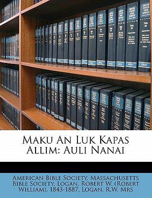 Maku an Luk Kapas Allim: Auli Nanai 9781172528400
