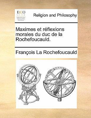Maximes Et Reflexions Morales Du Duc de La Rochefoucauld. 9781170173770