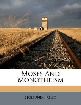 Moses and Monotheism 9781179374086