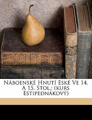 N Boensk Hnut Esk Ve 14. a 15. Stol.: (Kurs Estipedn Kov ) 9781172268689
