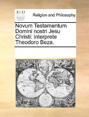 Novum Testamentum Domini Nostri Jesu Christi: Interprete Theodoro Beza. 9781170938041