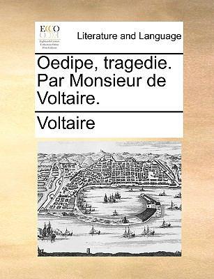 Oedipe, Tragedie. Par Monsieur de Voltaire. 9781170796702