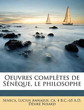 Oeuvres Compl Tes de S N Que, Le Philosophe 9781177796583