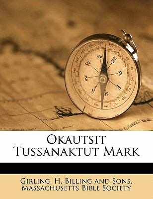 Okautsit Tussanaktut Mark 9781172081479
