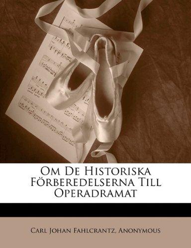 Om de Historiska Forberedelserna Till Operadramat 9781173275716