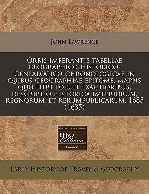 Orbis Imperantis Tabellae Geographico-Historico-Genealogico-Chronologicae in Quibus Geographiae Epitome, Mappis Quo Fieri Potuit Exactioribus, Descrip 9781171282402