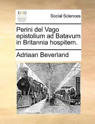 Perini del Vago Epistolium Ad Batavum in Britannia Hospitem.