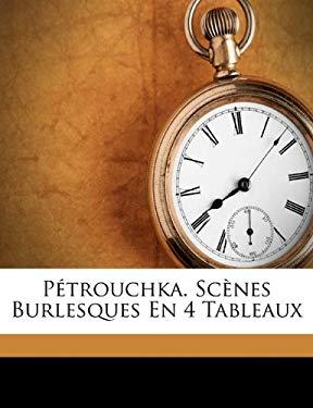 P Trouchka. SC Nes Burlesques En 4 Tableaux 9781173243463
