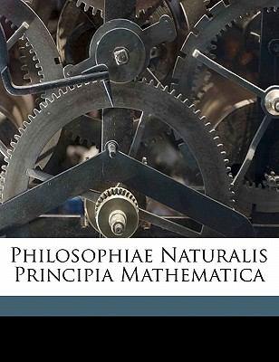 Philosophiae Naturalis Principia Mathematica 9781171927532