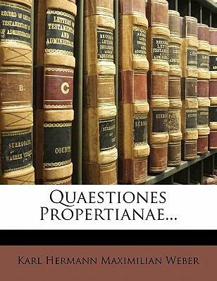Quaestiones Propertianae... 9781173260675