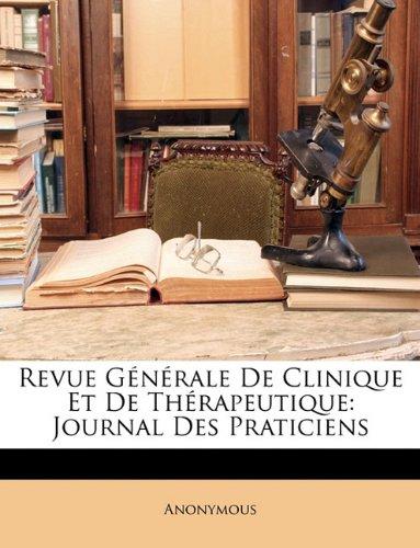 Revue Gnrale de Clinique Et de Thrapeutique: Journal Des Praticiens 9781174733321