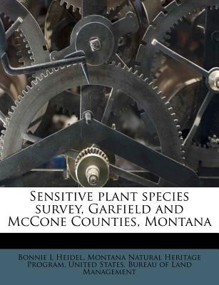 Sensitive plant species survey, Garfield and McCone Counties, Montana Bonnie L Heidel, Montana Natural Heritage Program and United States. Bureau of Land Management