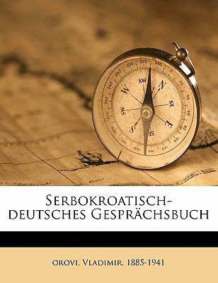Serbokroatisch-Deutsches Gespr Chsbuch 9781172089017
