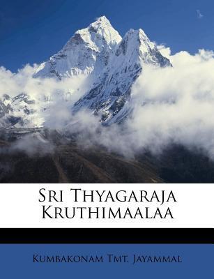 Sri Thyagaraja Kruthimaalaa 9781179484495